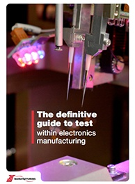 The Definitive Guide to Test within Electronics Manufacturing